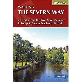 The Severn Way - 210 miles from the River Severn's source in Powys to