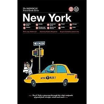 The Monocle Travel Guide to New York Updated Version by Edited by Monocle
