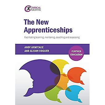 The New Apprenticeships - Facilitating Learning - Mentoring - Coaching