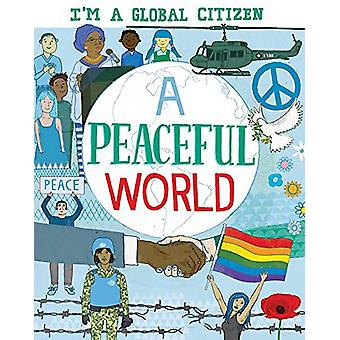 I'm a Global Citizen - A Peaceful World by David Broadbent - 978144516