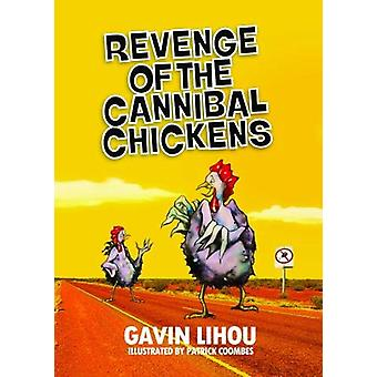 Revenge of the Cannibal Chickens by Gavin Lihou - 9781912535286 Book