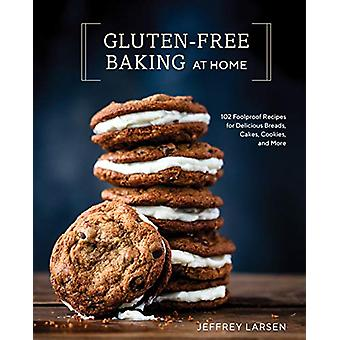 Gluten-Free Baking At Home - 113 Never-Fail - Totally Delicious Recipe