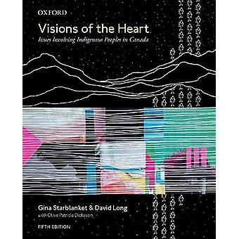 Visions of the Heart - Issues Involving Indigenous Peoples in Canada b