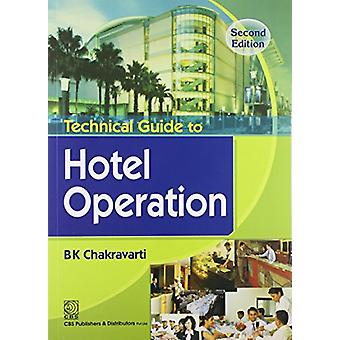 Technical Guide to Hotel Operation by B.K. Chakravarti - 978812392350