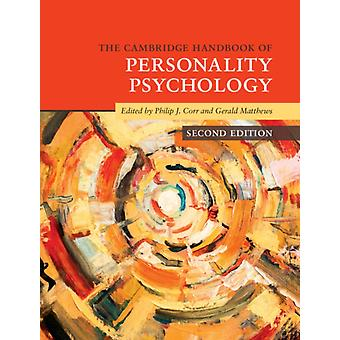 The Cambridge Handbook of Personality Psychology by Edited by Philip J Corr & Edited by Gerald Matthews