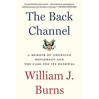 Il canale di ritorno: Un libro di memorie della diplomazia americana e il caso per il suo rinnovo