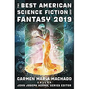 The Best American Science Fiction and Fantasy 2019 (Best American Series (R))