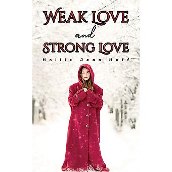 Weak Love and Strong Love by Hollie Jean Huff