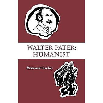 Walter Pater - Richmond Crinkleyn humanisti - 9780813151854 Kirja
