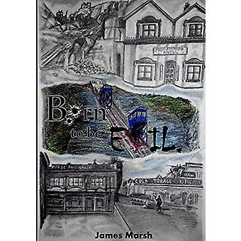 Born to Be Evil by James Marsh - 9780992627621 Book