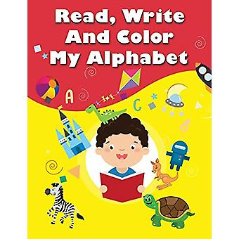 Read - Write and Color My Alphabets by Vignesh Wadarajan - 9781482882
