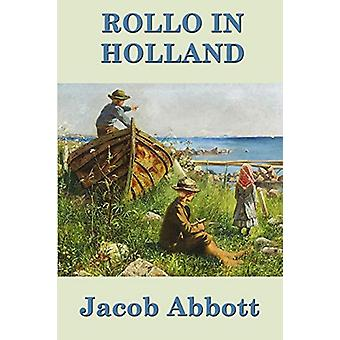Rollo in Holland by Jacob Abbott - 9781515417415 Book