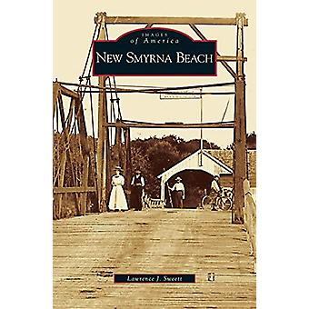 New Smyrna Beach by Lawrence J Sweett - 9781531626266 Book