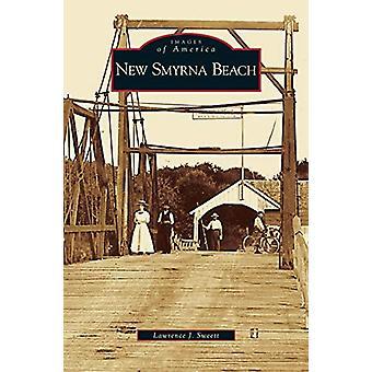 New Smyrna Beach by Lawrence J Sweett - 9781531626266 Book