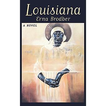 Louisiana - Erna Brodberin romaani - 9781578060313 Kirja