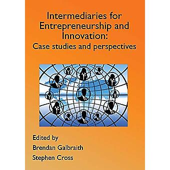 Innovation Intermediaries for Entrepreneurship and Innovation - Case S