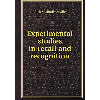 Experimental Studies in Recall and Recognition by Edith Mulhall Achil