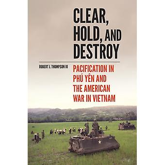 Clear Hold and Destroy by Robert J. Thompson