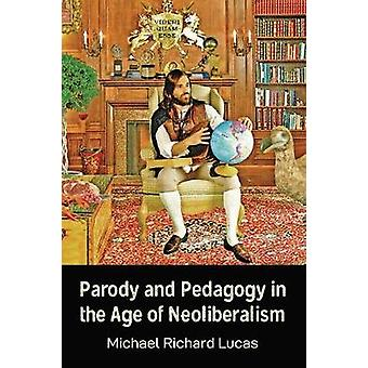 Parodia e pedagogia nell'era del neoliberismo