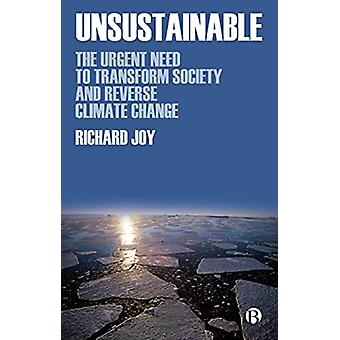 Unsustainable by Richard Director and sustainability consultant at The Low Carbon Strategy Network Ltd. Joy