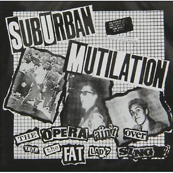 Suburban Mutilation - Opera Ain't Over Till the Fat Lady Sings [CD] USA import