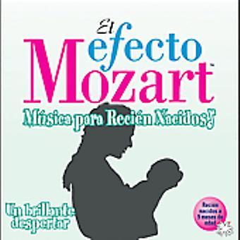 Efecto Mozart-Musica Para Recien Nacidos - El Efecto Mozart M Sica Para Reci N Nacidos: Un Brillante Despertar [CD] USA import