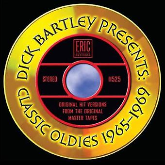 Dick Bartley Presents Classic Oldies 1965-69 - Dick Bartley Presents Classic Oldies 1965-69 [CD] USA import