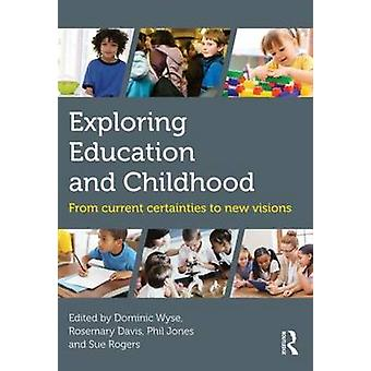 Exploring Education and Childhood by Dominic Wyse