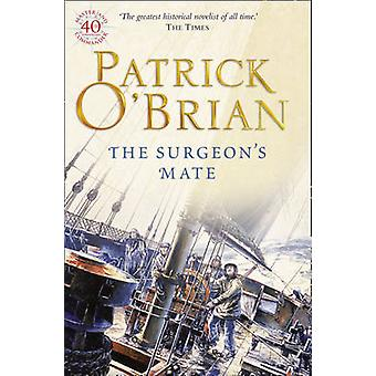 The Surgeon's Mate by Patrick O'Brian - 9780006499213 Book