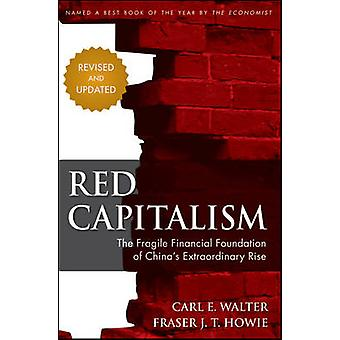 Red Capitalism - The Fragile Financial Foundation of China's Extraordi
