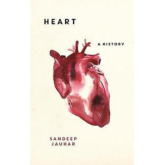 Heart - A History by Heart - A History - 9781786072955 Book