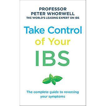 Prendere il controllo del vostro IBS - la guida completa per gestire il tuo sintomo