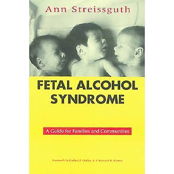 Syndrome d'alcoolisme fœtal - un Guide pour les familles et les communautés par Ann P