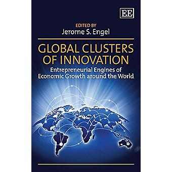 Global klustereita innovointi - yrittäjyyteen moottorit talouden gr