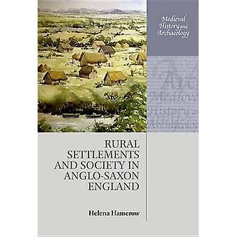 Landsbygdens bebyggelse och samhälle i anglosaxiska England av Hamerow & Helena