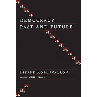 Demokratie, Vergangenheit und Zukunft von Pierre Rosanvallon - Samuel Moyn - Pierr