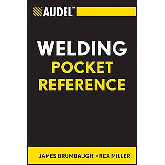 Audel saldatura Pocket Reference di James E. Brumbaugh - Rex Miller - 9