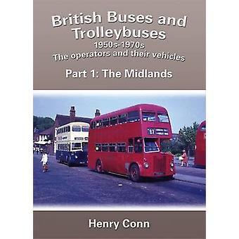 British Buses and Trolleybuses 1950s-1970s - The Operators and Their V