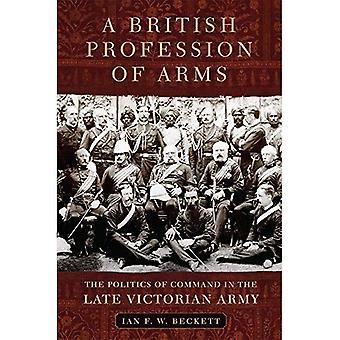 Een Britse beroep van wapens: The Politics of opdracht in het laat Victoriaanse leger (campagnes en bevelhebbers)