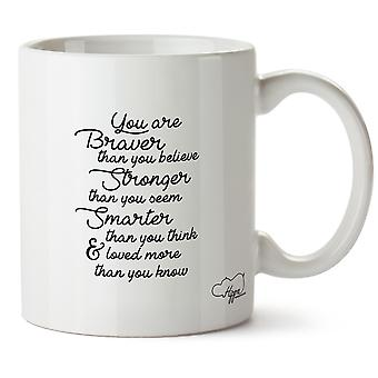 Hippowarehouse You Are Brave Than You Believe. Stronger Than You Seem Printed Mug Cup Ceramic 10oz