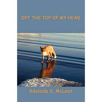 Aus der Spitze von meinem Kopf von McLeod & Adelaide S.