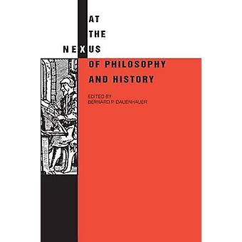 An der Schnittstelle von Philosophie und Geschichte von Dauenhauer & Bernard P