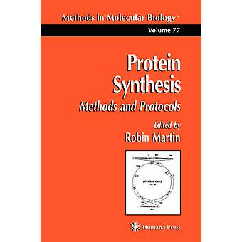 Protein Synthesis  Methods and Protocols by Martin & Robin