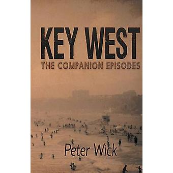Key West  The Companion Episodes by Wick & Peter