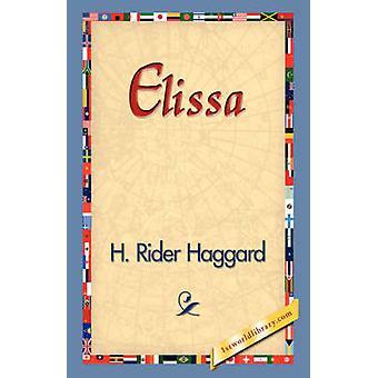 Elissa by Haggard & H. Rider