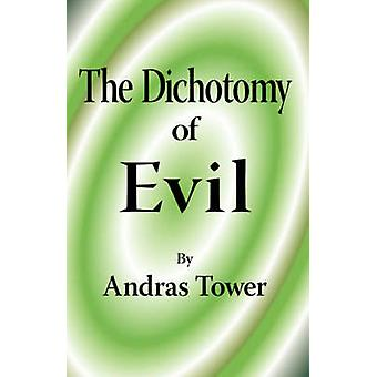 The Dichotomy of Evil by Tower & Andras