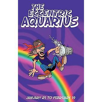 The Eccentric Aquarius by Rosenvald & Therrie