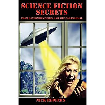 SCIENCE FICTION SECRETS From Government Files and the Paranormal by Redfern & Nick