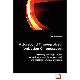 Attosecond Timeresolved Ionization Chronoscopy by Uphues & Thorsten