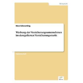 Werbung der Versicherungsunternehmen im deregulierten Versicherungsmarkt af Schwarting & Marc
